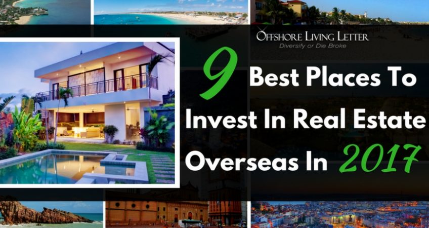 best places to invest in real estate overseas 2017
